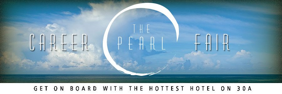 30A South Walton The Pearl Career Fair Banner1 Career Fair at The Pearl in Rosemary Beach on May 13 15